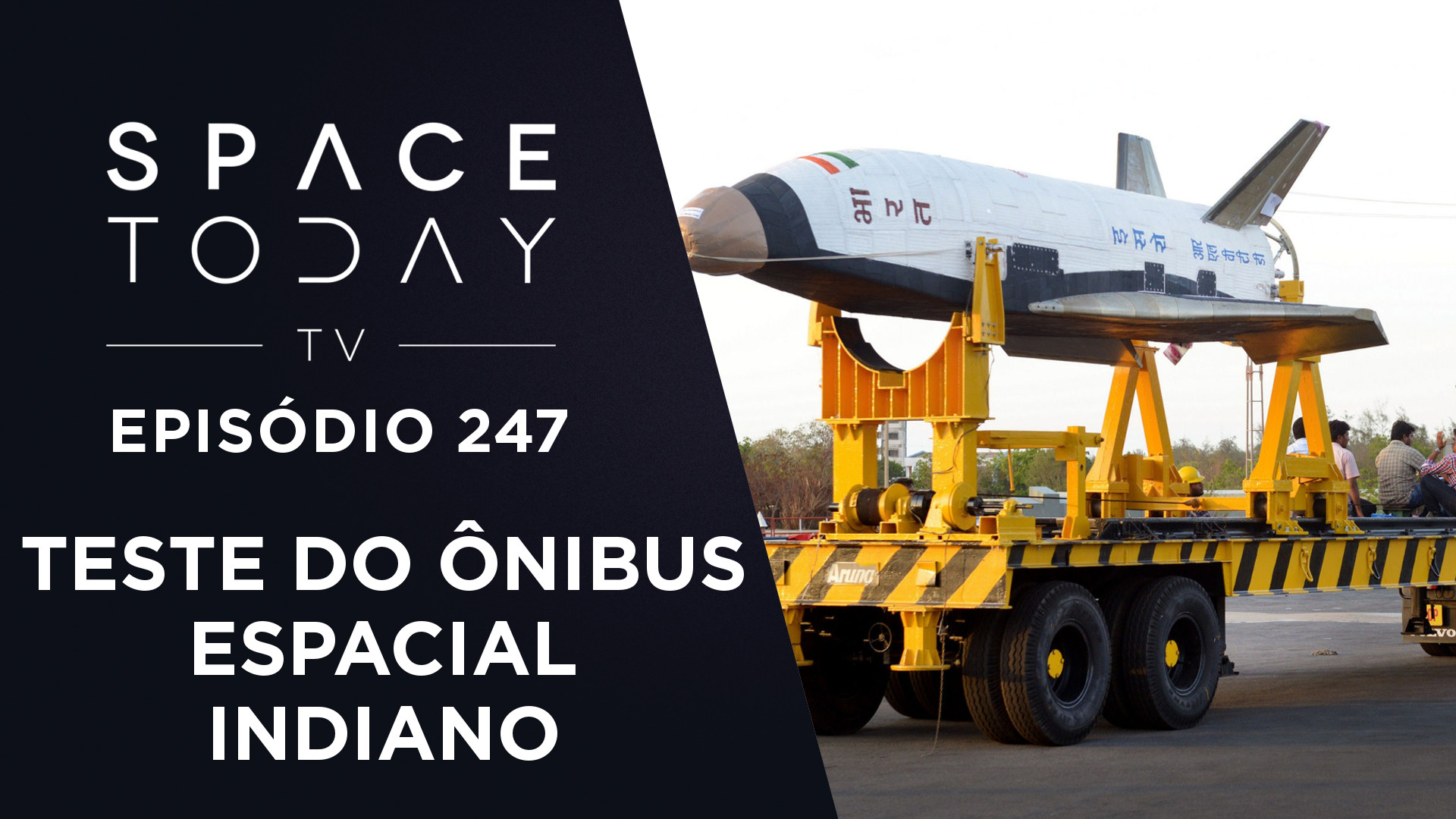 Voo de Teste do Ônibus Espacial Indiano – Space Today TV Ep.247